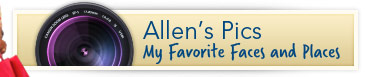 Allen's Pics - My Favorite Faces and Places